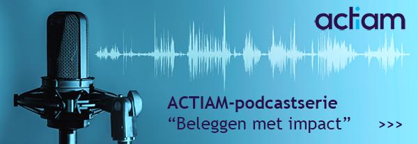 """ACTIAM-podcastserie """"Beleggen met impact"""""""